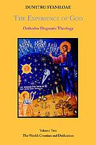 The experience of God : Orthodox dogmatic theology
