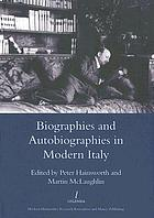 Biographies and autobiographies in modern Italy : a festschrift for John Woodhouse