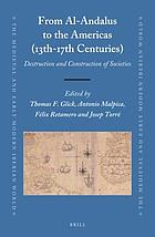 From Al-Andalus to the Americas (13th-17th centuries) : destruction and construction of societies