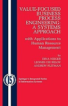 Value-focused process engineering : a systems approach : with applications to human resource management