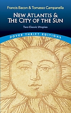 New Atlantis and the city of the sun : two classic utopias