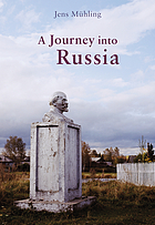 A journey through Russia : encounters with people and places