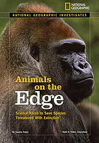 Animals on the edge : science races to save species threatened with extinction
