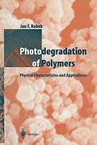 Photodegradation of Polymers : Physical Characteristics and Applications