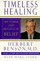 Timeless healing : the power and biology of belief