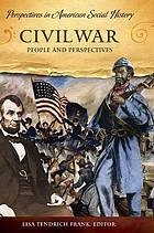 Civil War : people and perspectives