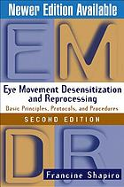Eye movement desensitization and reprocessing (EMDR) : basicprinciples, protocols, and procedures