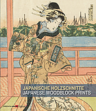 Japanische Holzschnitte aus der Sammlung Ernst Grosse = Japanese woodblock prints from the Ernst Grosse collection
