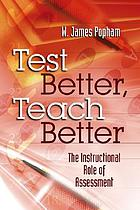 Test Better, Teach Better