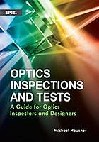 Optics inspections and tests : a guide for optics inspectors and designers