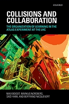 Collisions and collaboration : the organization of learning in the Atlas Experiment at the LHC