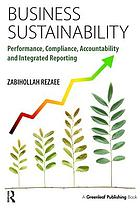 Business Sustainability : Performance, Compliance, Accountability and Integrated Reporting.