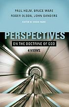 Perspectives on the doctrine of God : 4 Views