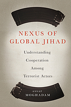 Nexus of Global Jihad Understanding Cooperation Among Terrorist Actors