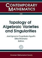Topology of algebraic varieties and singularities : conference in honor of Anatoly Libgober's 60th birthday, June 22-26, 2009, Jaca, Huesca, Spain