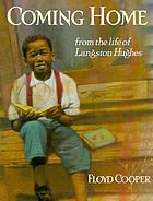 Coming home : from the life of Langston Hughes