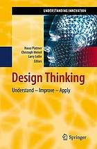 Design thinking : understand, improve, apply