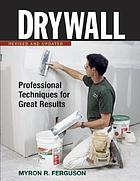 Drywall : professional techniques for walls & ceilings