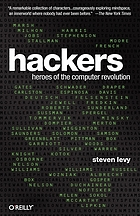 Hackers : heroes of the computer revolution : 25th Anniversary Edition