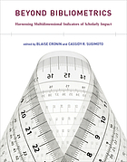 Beyond bibliometrics : harnessing multidimensional indicators of scholarly impact