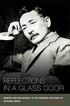 Reflections in a glass door : memory and melancholy in the personal writings of Natsume Sōseki