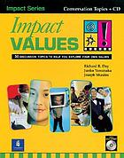 Impact values : 30 discussion topics to help you explore your own values