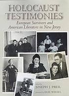 Holocaust testimonies : European survivors and American liberators in New Jersey