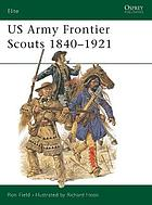 US Army Frontier scouts, 1840-1921