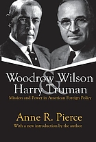 Woodrow Wilson & Harry Truman : mission and power in American foreign policy