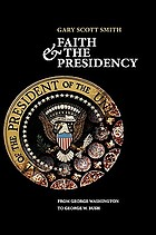 Faith and the presidency : from George Washington to George W. Bush