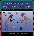 The book of ceremonies : a native way of honoring and living the sacred