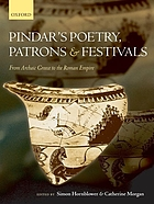 Pindar's poetry, patrons, and festivals : from archaic Greece to the Roman Empire