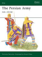 The Persian army 560-330BC