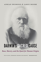 Darwin's sacred cause : how a hatred of slavery shaped Darwin's view on human evolution