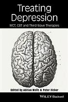 Treating Depression : MCT, CBT and Third Wave Therapies