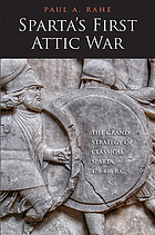 Sparta's first Attic war : the grand strategy of classical Sparta, 478-446 B.C.