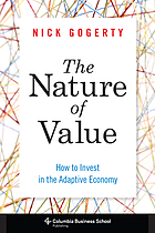 The nature of value : how to invest in an adaptive economy
