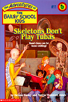 The Bailey School Kids Skeletons Don't Play Tubas.