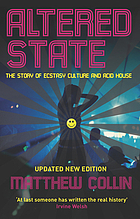 Altered state : the story of ecstasy culture and acid house