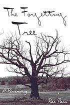 The Forgetting Tree : a Rememory