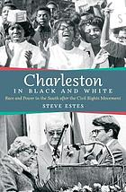 Charleston in black and white : Race and power in the south after the civil rights movement