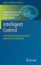 Intelligent control : a stochastic optimization based adaptive fuzzy approach