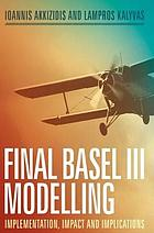 Final Basel III modelling : implementation, impact and implications