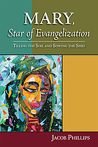 Mary, star of evangelization : tilling the soil and sowing the seed
