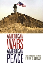 American wars, American peace : notes from a son of the empire