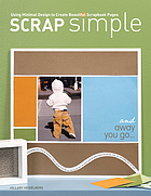 Scrap simple : using minimal design to create beautiful scrapbook pages