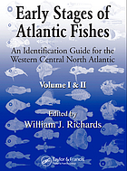 Early stages of Atlantic fishes : an identification guide for the western central North Atlantic. Volume I