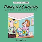 ParentLaughs : quips, quotes, and anecdotes about raising kids