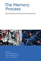 The memory process : neuroscientific and humanistic perspectives