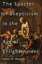 The specter of skepticism in the age of Enlightenment